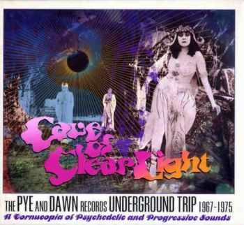 VA - Cave Of Clear Light The Pye And Dawn Records Underground Trip 1967-1975 (2010)