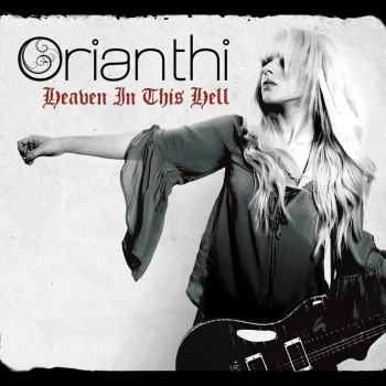 Orianthi - Heaven In This Hell (2013)