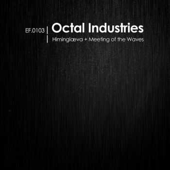 Octal Industries - Meeting Of The Waves (2013)