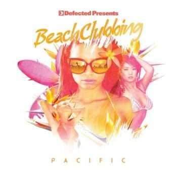 VA - Defected Presents Beach Clubbing Pacific (2012)