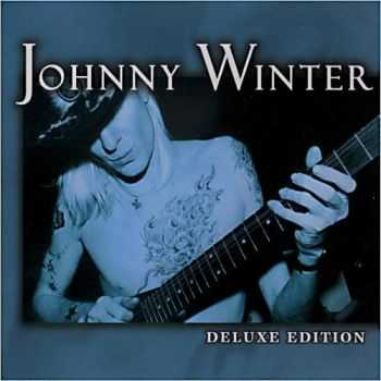 Johnny Winter - DeLuxe Edition (2001)
