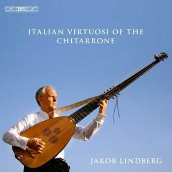 Jakob Lindberg - Italian Virtuosi of the Chitarrone (2012)