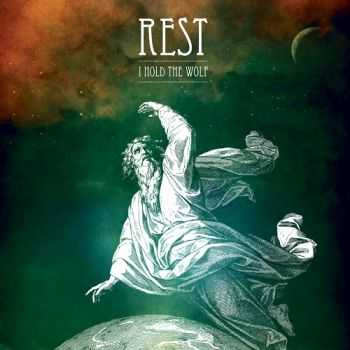 Rest – I Hold the Wolf (2013)