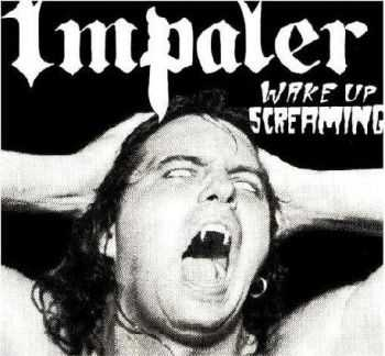 Impaler - Wake Up Screaming (1990)