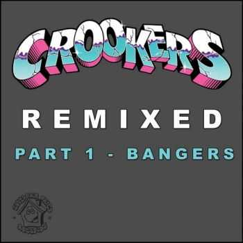 Crookers - Remixed Part 1 (Bangers) (2013)