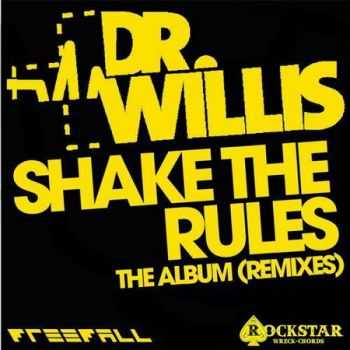 Dr Willis - Shake The Rules (Remixed Album) (2013)