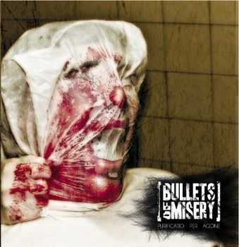 Bullets Of Misery - Purificatio Per Agone (2013)