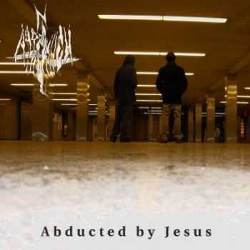 Northern Aggression - Abducted By Jesus (2013)