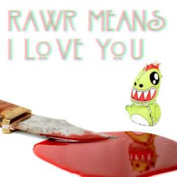 Mochipet - Rawr Means I Love You (2013)