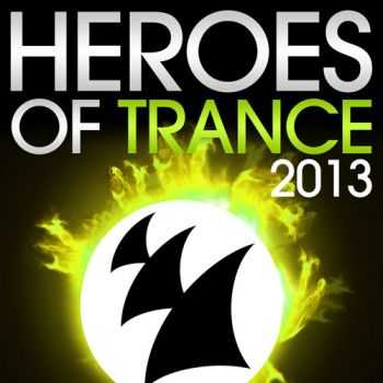 VA - Heroes of Trance 2013 (The World's Most Famous Trance DJ's) (2013)