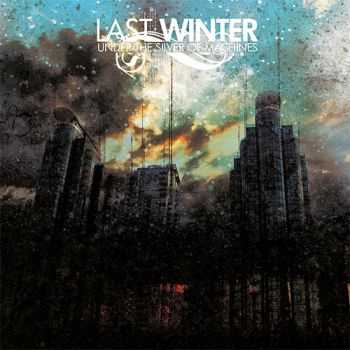 Last Winter - [2007] - Under the silver of machines