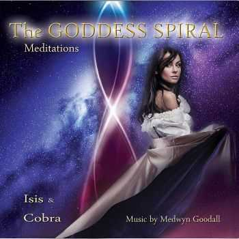 Isis & Cobra - The Goddess Spiral Meditations (2013)