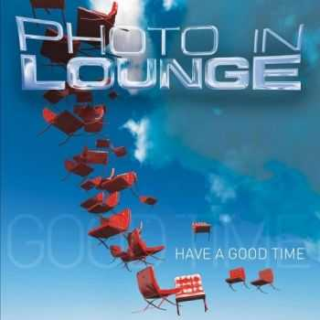 Photo in Lounge - Have a good Time (2012)