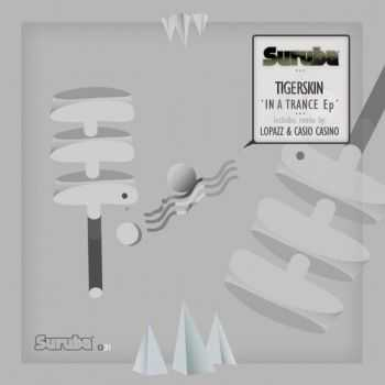 Tigerskin - In a Trance EP (2013)