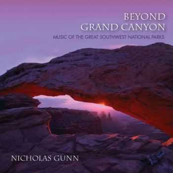 Nicholas Gunn - Beyond Grand Canyon: Music of the Great Southwest National Parks (2013)