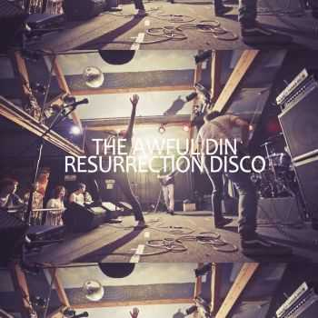 The Awful Din - Resurrection Disco (EP) (2013)
