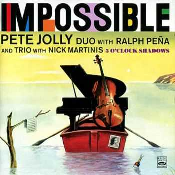Pete Jolly - Impossible `59 / 5 O'Clock Shadows `61