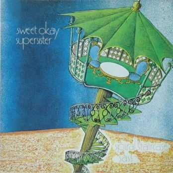 Sweet Okey Supersister - Spiral Staircase (1974) (reissue 2009) (Lossless+MP3)