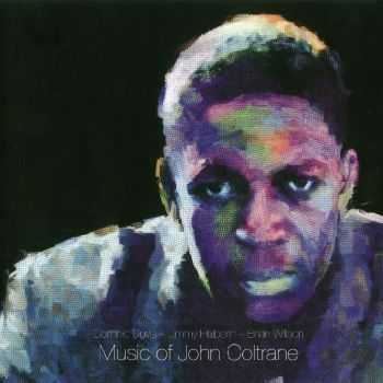 Dominic Duval / Jimmy Halperin / Brian Willson - Music Of John Coltrane (2010) FLAC