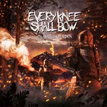 Every Knee Shall Bow � Slayers Of Eden (2013)