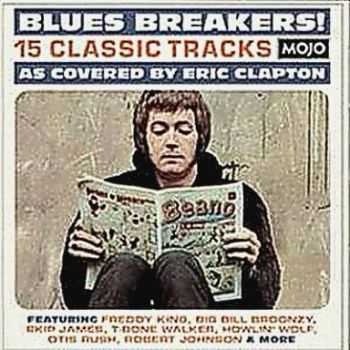 VA � Mojo Presents: Blues Breakers! 15 Classic Tracks As Covered By Eric Clapton (2013)