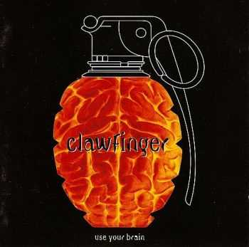 Clawfinger - Use Your Brain 1995 [Original Edition] [LOSSLESS]