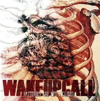 WakeUpCall - Batteries Are Not Included (2012)
