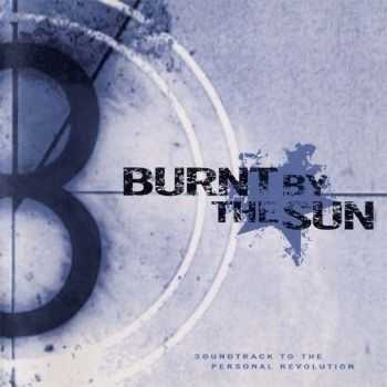 Burnt By The Sun - Soundtrack To The Personal Revolution 2002 [LOSSLESS]