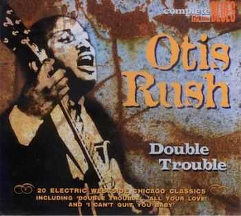 Otis Rush - Double Trouble (2012)