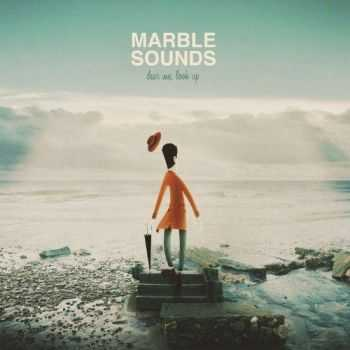 Marble Sounds - Dear Me, Look Up (2013)