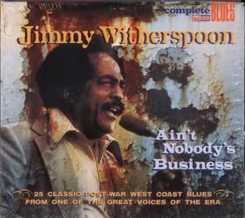 Jimmy Witherspoon - Ain't Nobody's Business (2005)