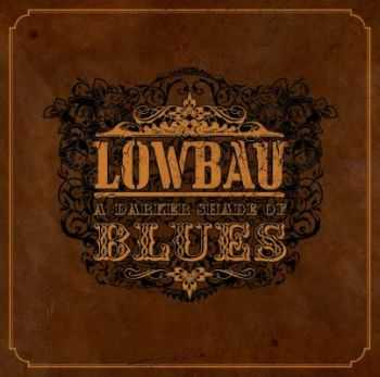 Lowbau – A Darker Shade Of Blues (2013)