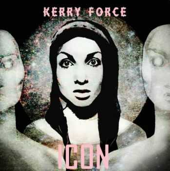 Kerry Force - ICON (2013) lossless