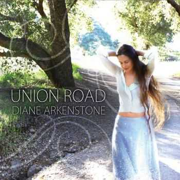 Diane Arkenstone - Union Road (2013)