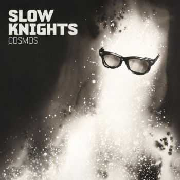 Slow Knights - Cosmos (2013)