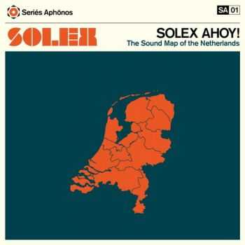 Solex - Solex Ahoy! The Sound Map Of The Netherlands (2013)
