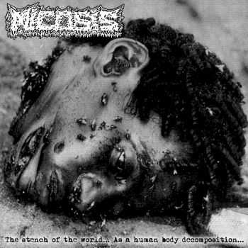 Micosis - The Stench Of The World... As A Human Body Decomposition... (EP) (2012)