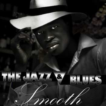 VA - The Jazz & Blues Smooth (2013)