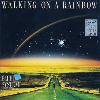 Blue System - Walking On A Rainbow (1987) [LOSSLESS]