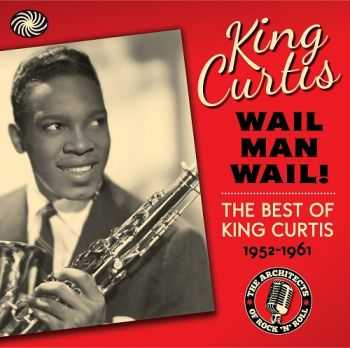 King Curtis - Wail Man Wail: The Best of King Curtis 1952-1961 (3CD-BOX)