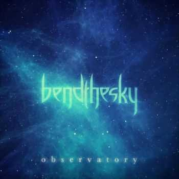 Bend The Sky - Observatory (EP) (2013)