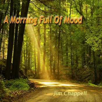 Jim Chappell - A Morning Full of Mood (2011)