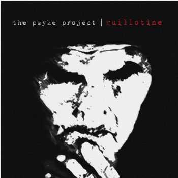 The Psyke Project - Guillotine (2013)