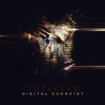 Totakeke  - Digital Exorcist (2013)