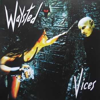Waysted - Vices 1983 [Remastered] (2013)