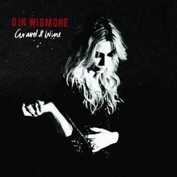 Gin Wigmore - Gravel & Wine (U.S. Edition) (2013)