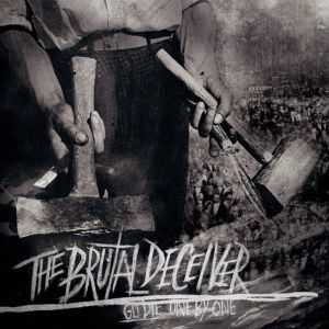 The Brutal Deceiver - Go Die. One By One  (2013)