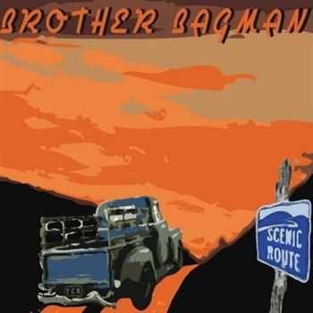Brother Bagman - Scenic Route (2013)