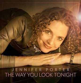 Jennifer Porter - The Way You Look Tonight (2013)