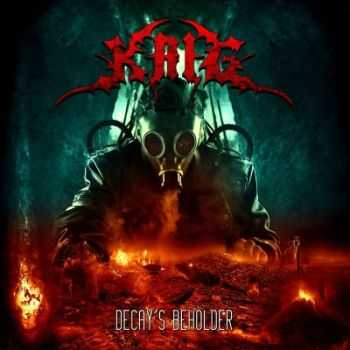 Krig - Decay's Beholder (2013)